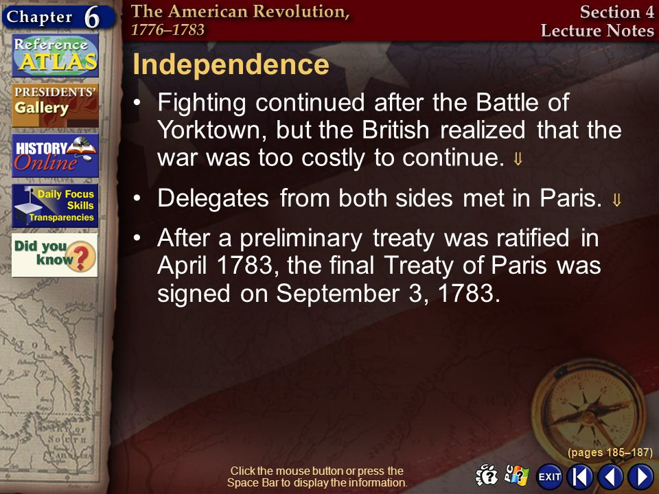 IndependenceFighting continued after the Battle of Yorktown, but the British realized that the war was too costly to continue. 