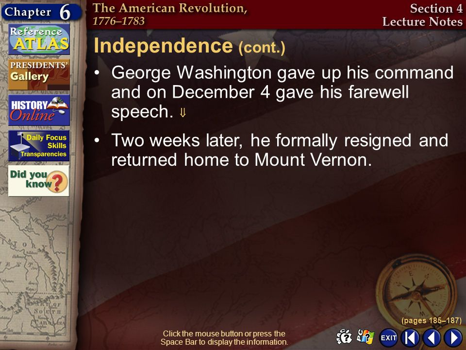 Independence (cont.) George Washington gave up his command and on December 4 gave his farewell speech. 