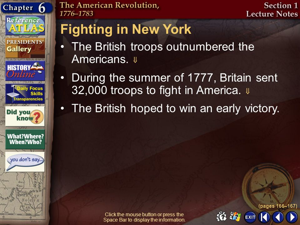 Fighting in New York The British troops outnumbered the Americans. 