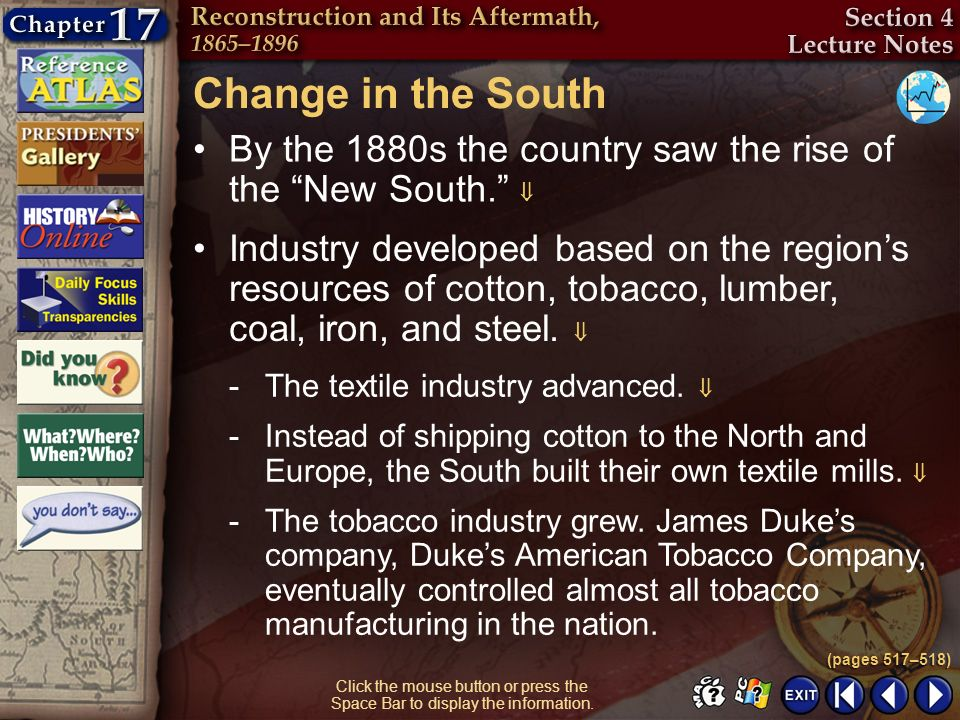 Change in the South By the 1880s the country saw the rise of the New South. 
