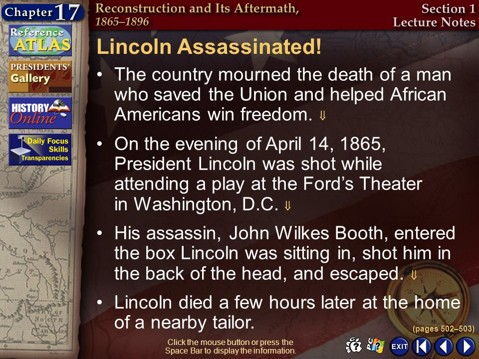 Lincoln Assassinated! The country mourned the death of a man who saved the Union and helped African Americans win freedom. 