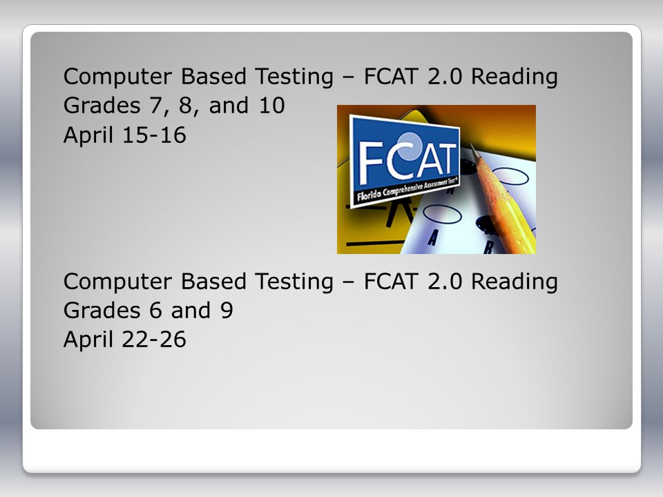 Computer Based Testing – FCAT 2.0 Reading