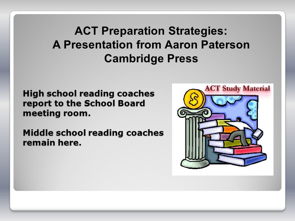 ACT Preparation Strategies: A Presentation from Aaron Paterson Cambridge Press