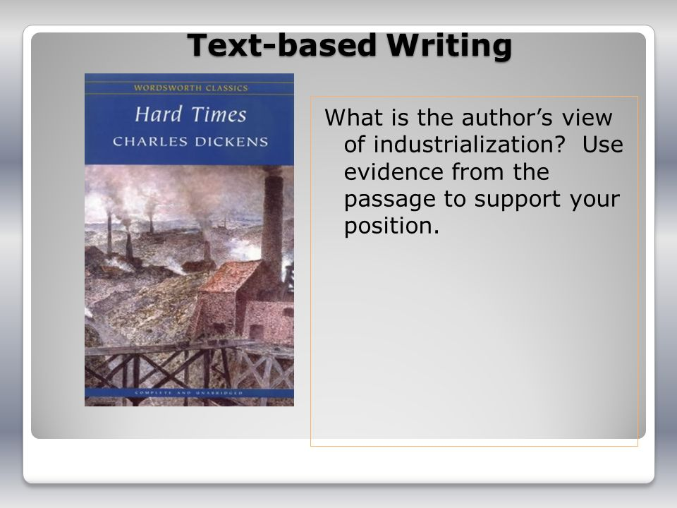 Text-based Writing What is the author's view of industrialization Use evidence from the passage to support your position.