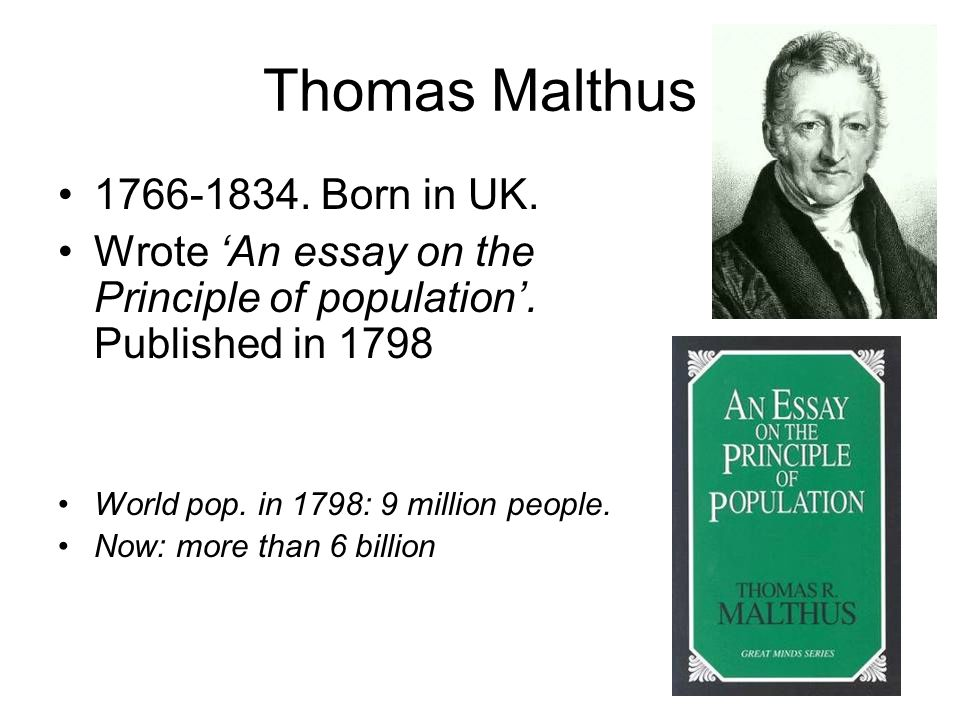 essay principle population thomas malthus 1798 An essay on the principle of population as it affects the  future improvement of  by thomas robert malthus london:  1798.