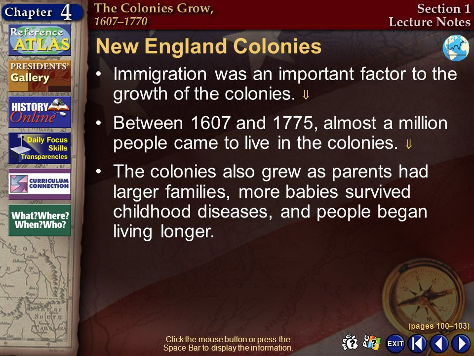 New England Colonies Immigration was an important factor to the growth of the colonies. 