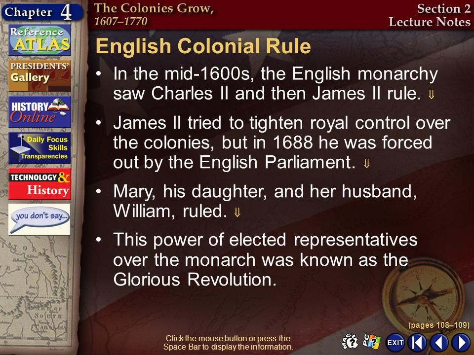 English Colonial Rule In the mid-1600s, the English monarchy saw Charles II and then James II rule. 