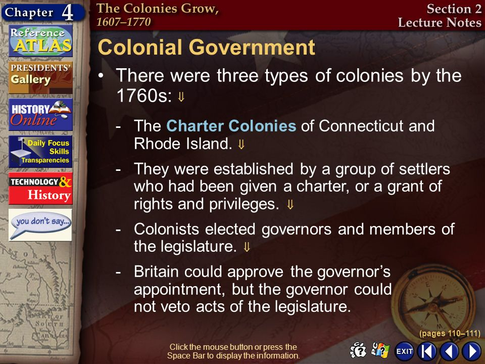 Colonial Government There were three types of colonies by the 1760s: 