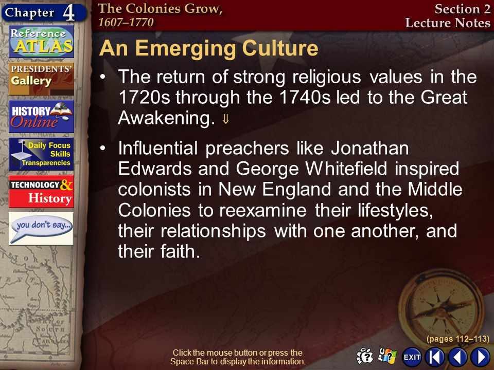 An Emerging Culture The return of strong religious values in the 1720s through the 1740s led to the Great Awakening. 