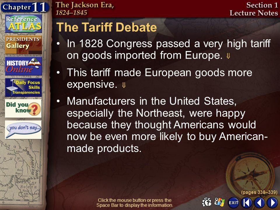 The Tariff Debate In 1828 Congress passed a very high tariff on goods imported from Europe.  This tariff made European goods more expensive. 