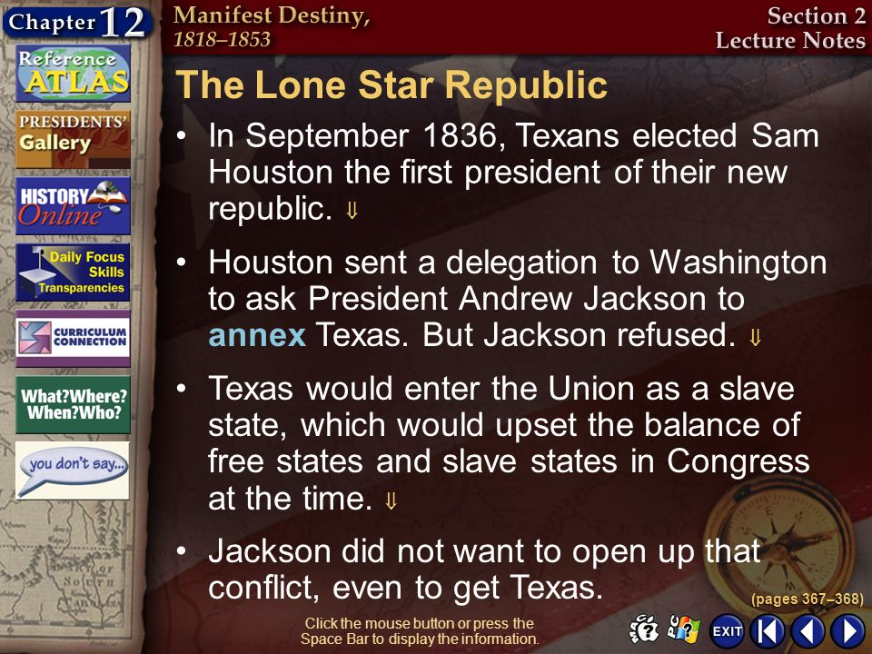 The Lone Star Republic In September 1836, Texans elected Sam Houston the first president of their new republic. 