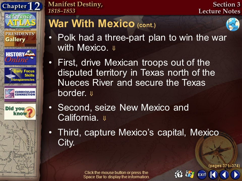 War With Mexico (cont.) Polk had a three-part plan to win the war with Mexico. 