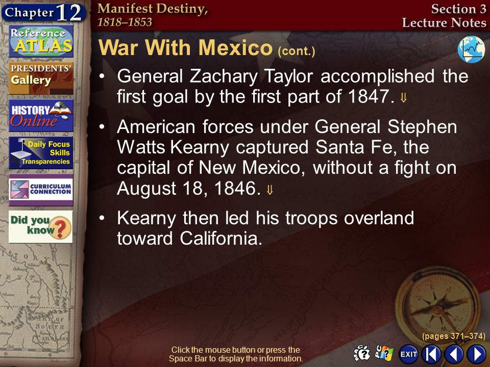 War With Mexico (cont.) General Zachary Taylor accomplished the first goal by the first part of 1847. 