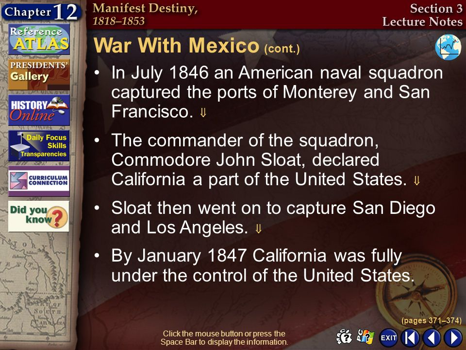 War With Mexico (cont.) In July 1846 an American naval squadron captured the ports of Monterey and San Francisco. 