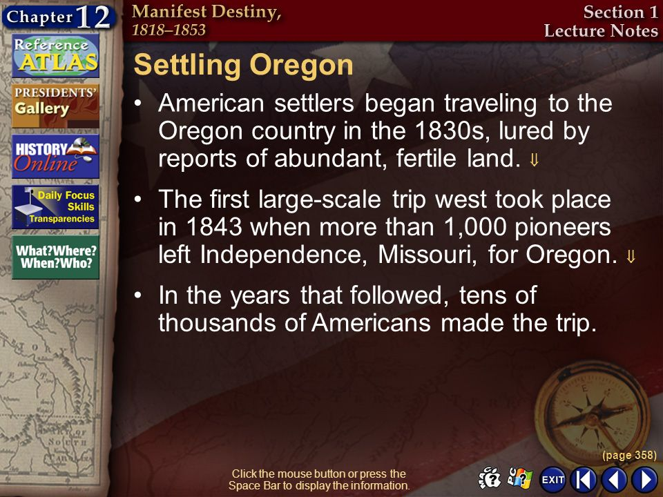 Settling Oregon American settlers began traveling to the Oregon country in the 1830s, lured by reports of abundant, fertile land. 