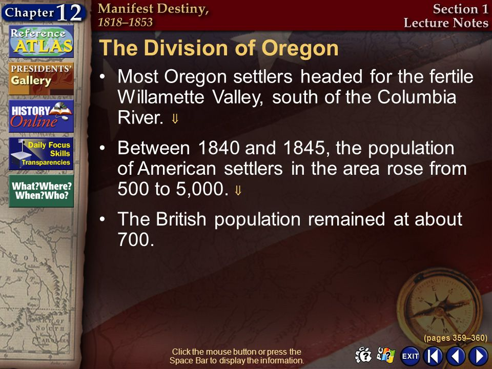 The Division of Oregon Most Oregon settlers headed for the fertile Willamette Valley, south of the Columbia River. 