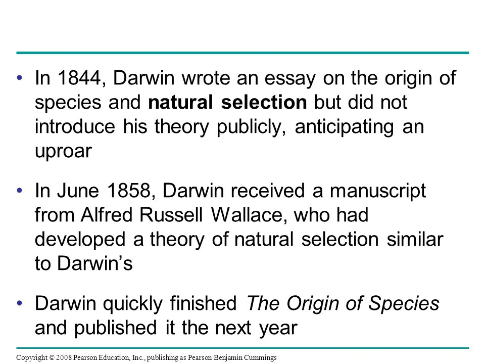 In 1844, Darwin wrote an essay on the origin of species and natural selection but did not introduce his theory publicly, anticipating an uproar