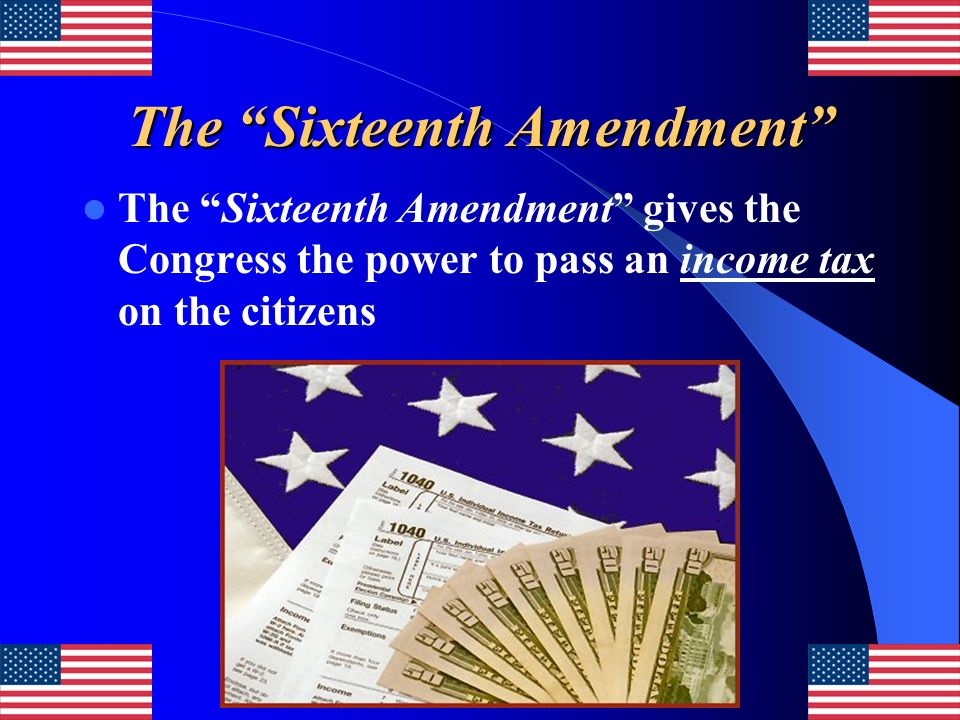 The Sixteenth Amendment