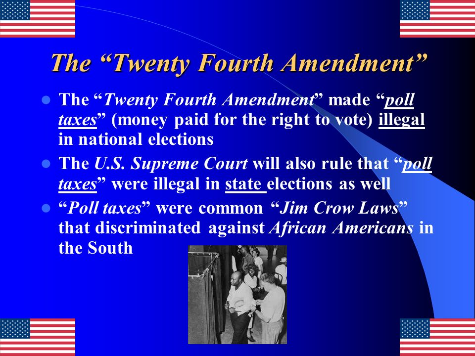 The Twenty Fourth Amendment
