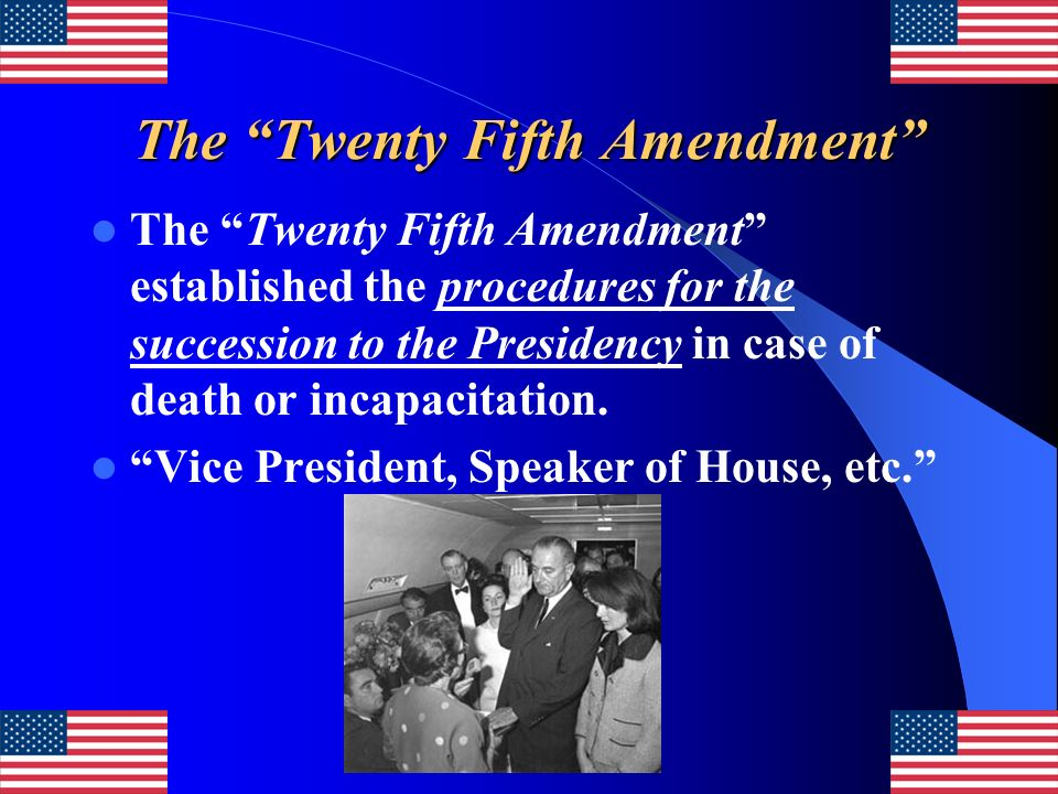 The Twenty Fifth Amendment