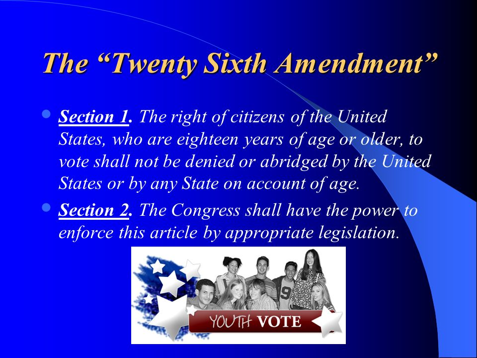 The Twenty Sixth Amendment