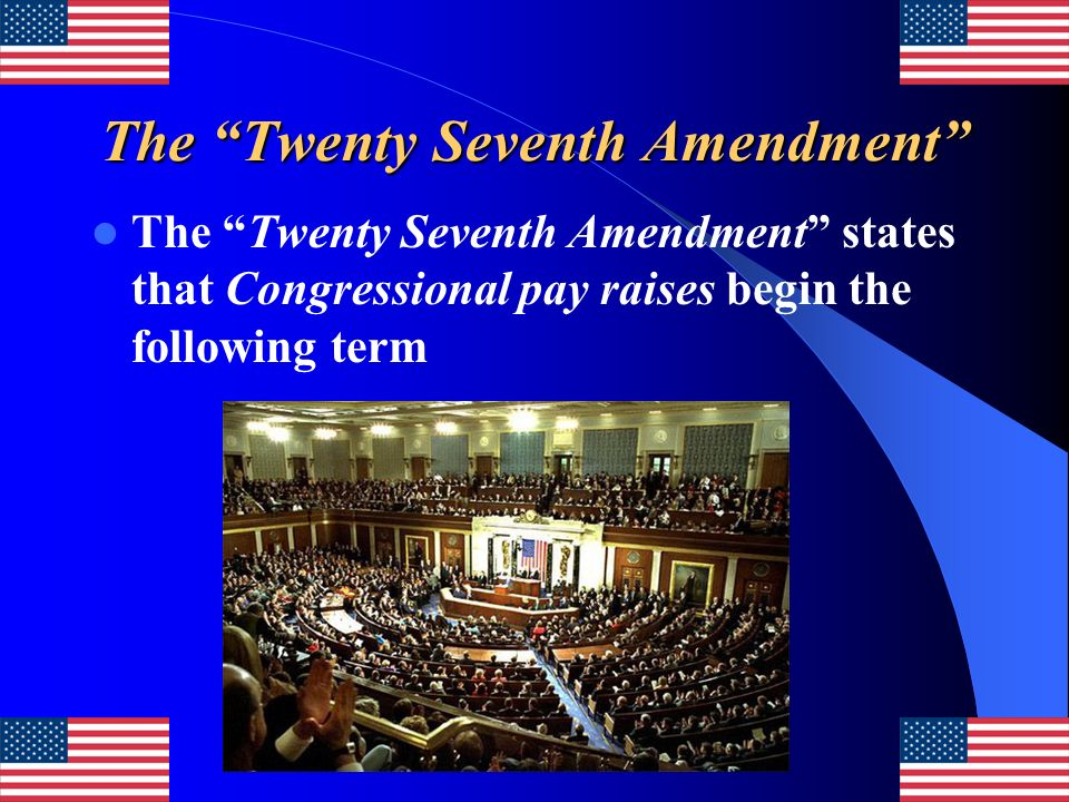 The Twenty Seventh Amendment
