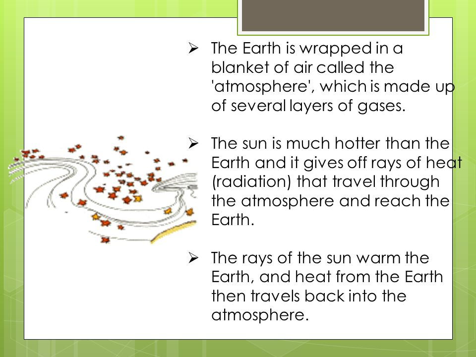The Earth is wrapped in a blanket of air called the atmosphere , which is made up of several layers of gases.