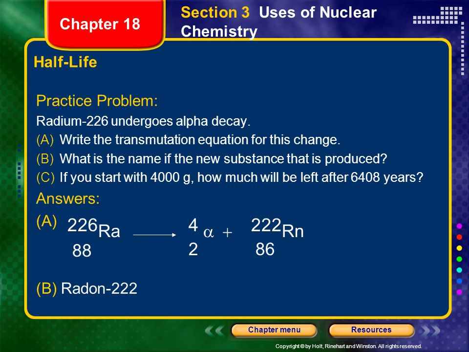 2 226Ra 88 4 a + 222Rn Section 3 Uses of Nuclear Chemistry Chapter 18