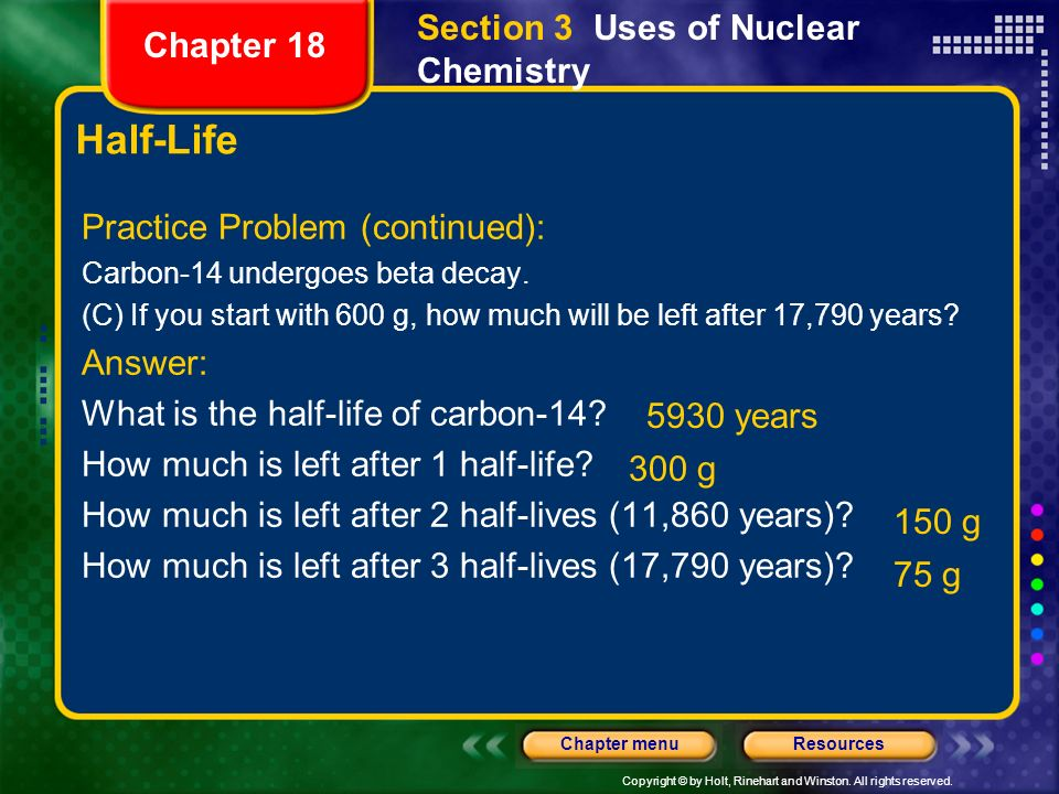 Half-Life Section 3 Uses of Nuclear Chemistry Chapter 18