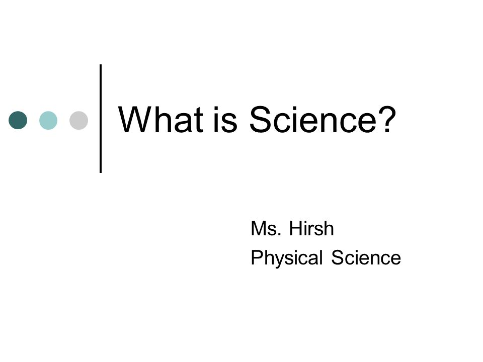 Ms. Hirsh Physical Science