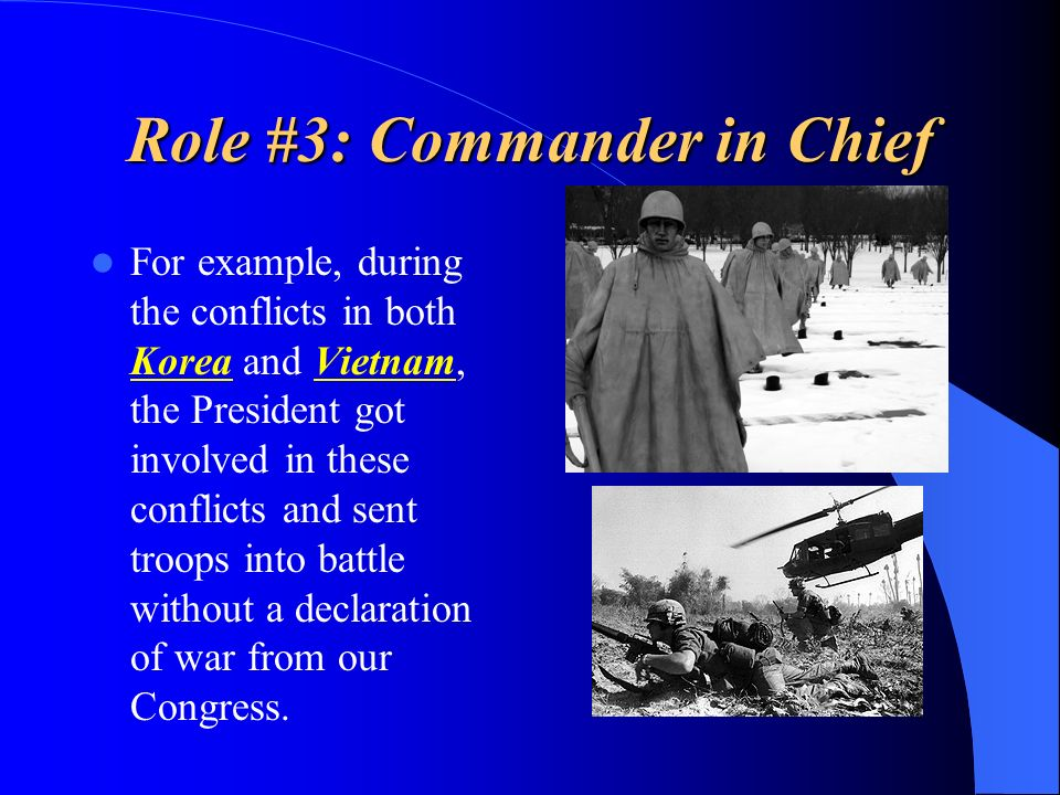Role #3: Commander in Chief