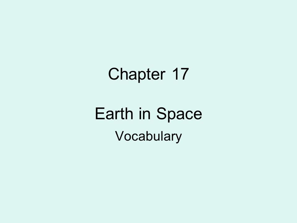 Chapter 17 Earth in Space Vocabulary