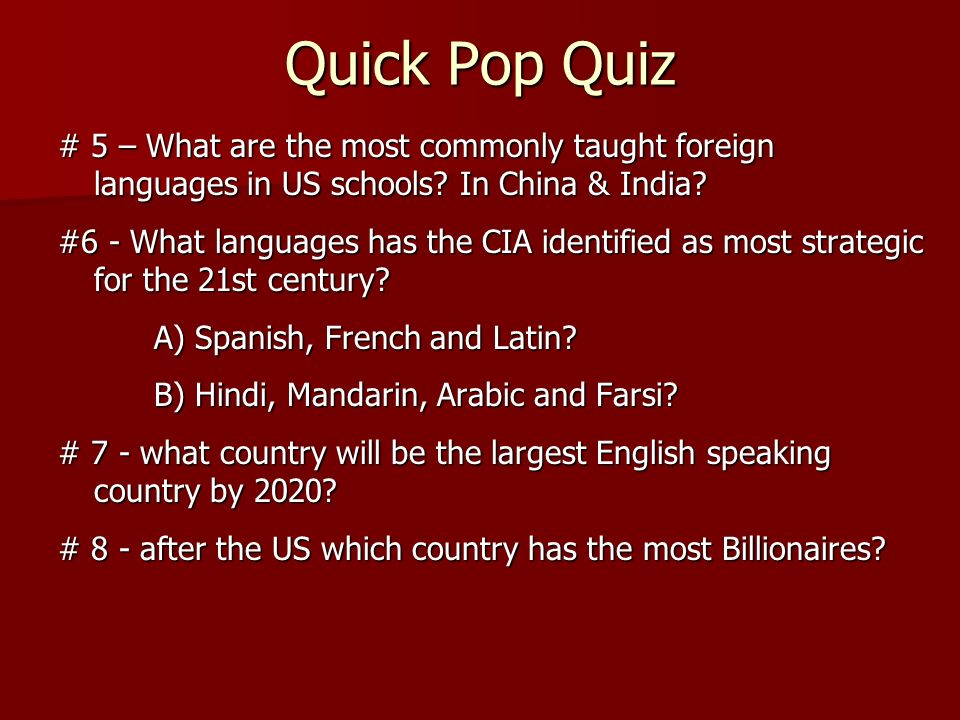 Quick Pop Quiz # 5 – What are the most commonly taught foreign languages in US schools In China & India