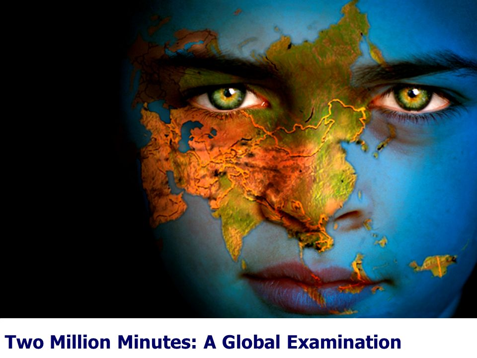 Two Million Minutes: A Global Examination
