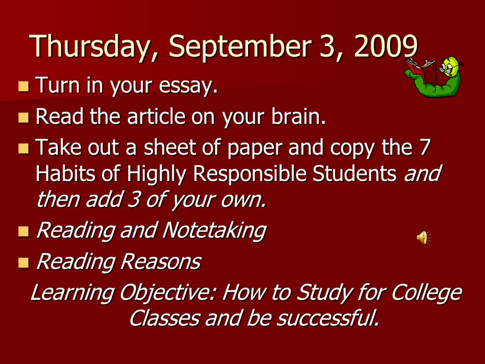 Thursday, September 3, 2009 Turn in your essay.