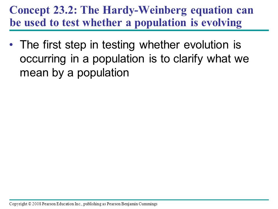 Concept 23.2: The Hardy-Weinberg equation can be used to test whether a population is evolving