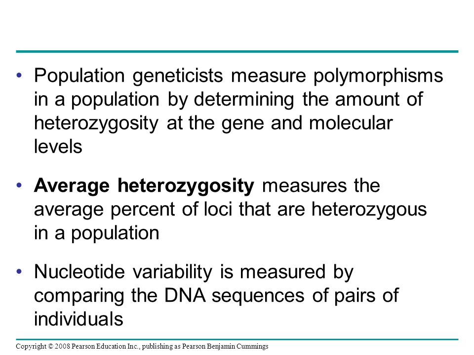 Population geneticists measure polymorphisms in a population by determining the amount of heterozygosity at the gene and molecular levels