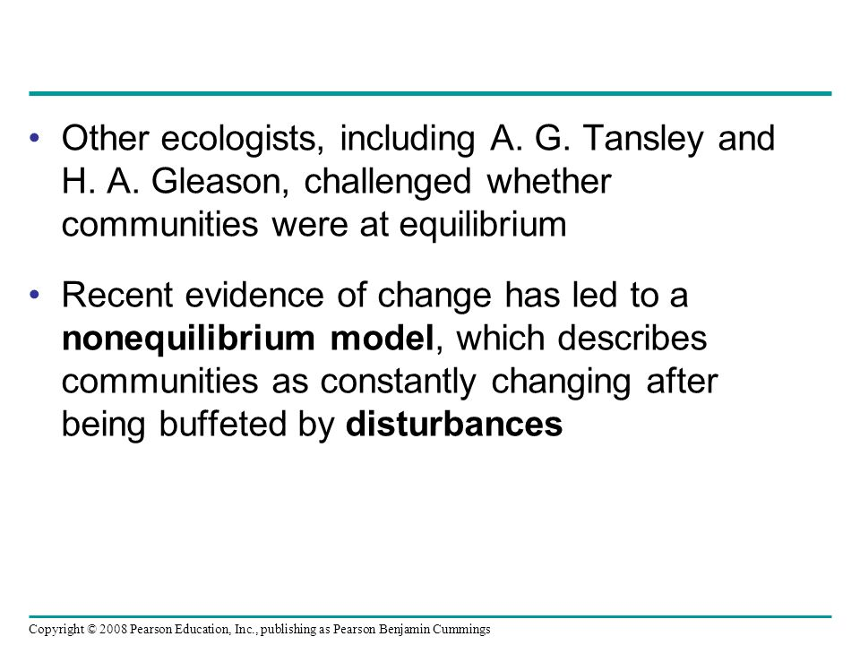 Other ecologists, including A. G. Tansley and H. A