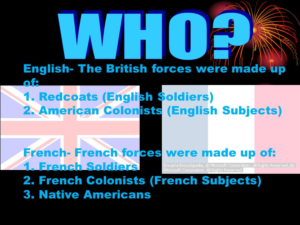 WHO English- The British forces were made up of: