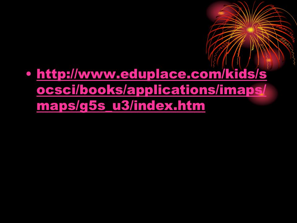 http://www.eduplace.com/kids/socsci/books/applications/imaps/maps/g5s_u3/index.htm