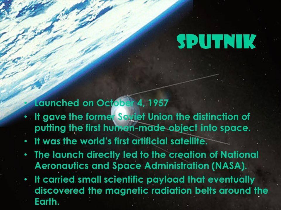 SPUTNIK Launched on October 4, 1957
