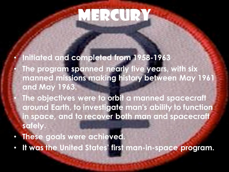 MERCURY Initiated and completed from 1958-1963