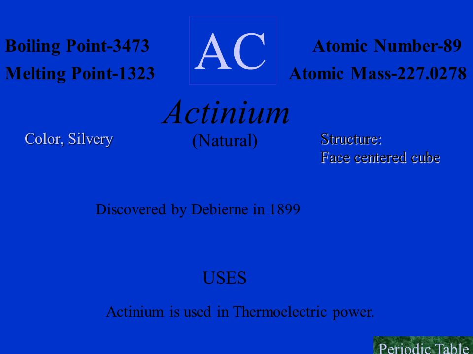Actinium is used in Thermoelectric power.