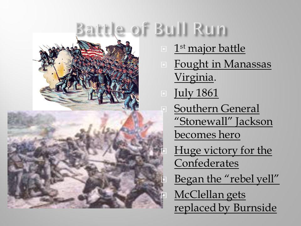 Battle of Bull Run 1st major battle Fought in Manassas Virginia.