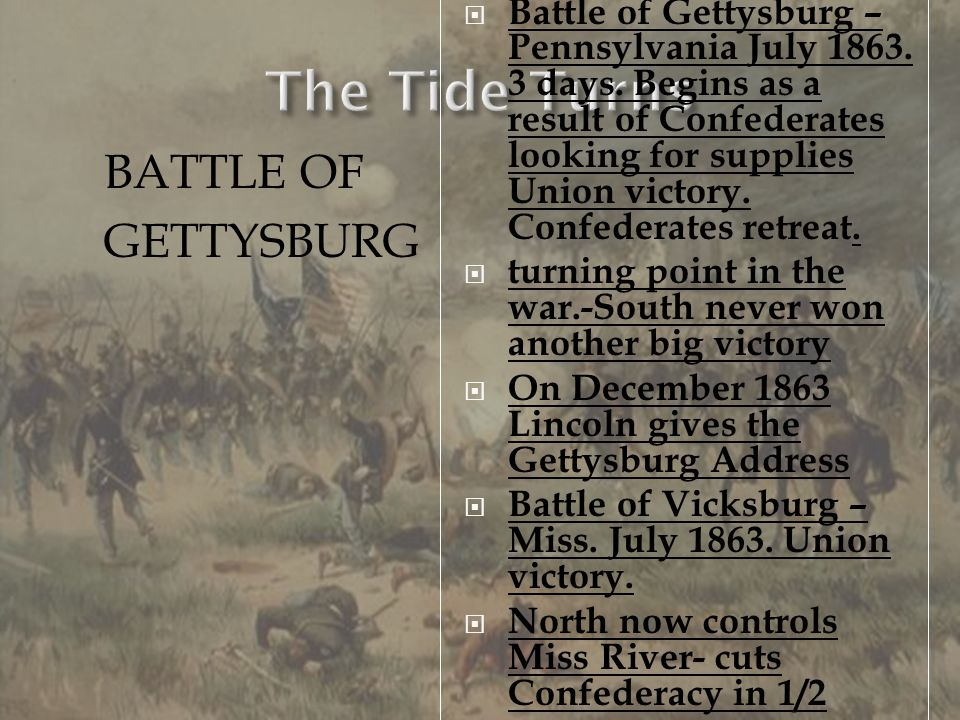 The Tide Turns BATTLE OF GETTYSBURG