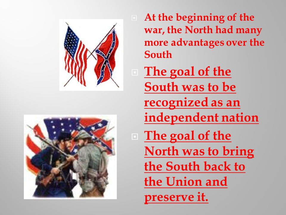 The goal of the South was to be recognized as an independent nation