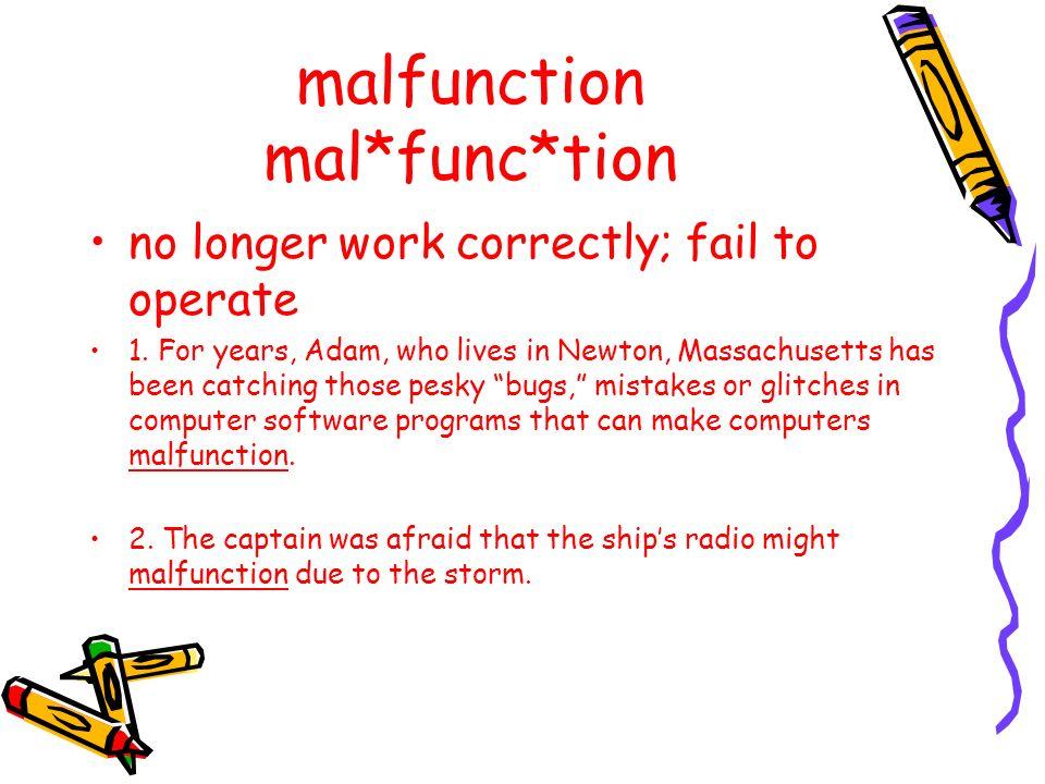 malfunction mal*func*tion