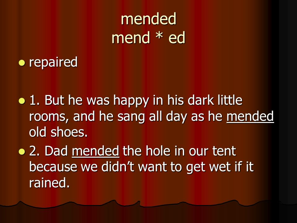 mended mend * ed repaired