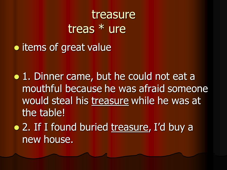 treasure treas * ure items of great value
