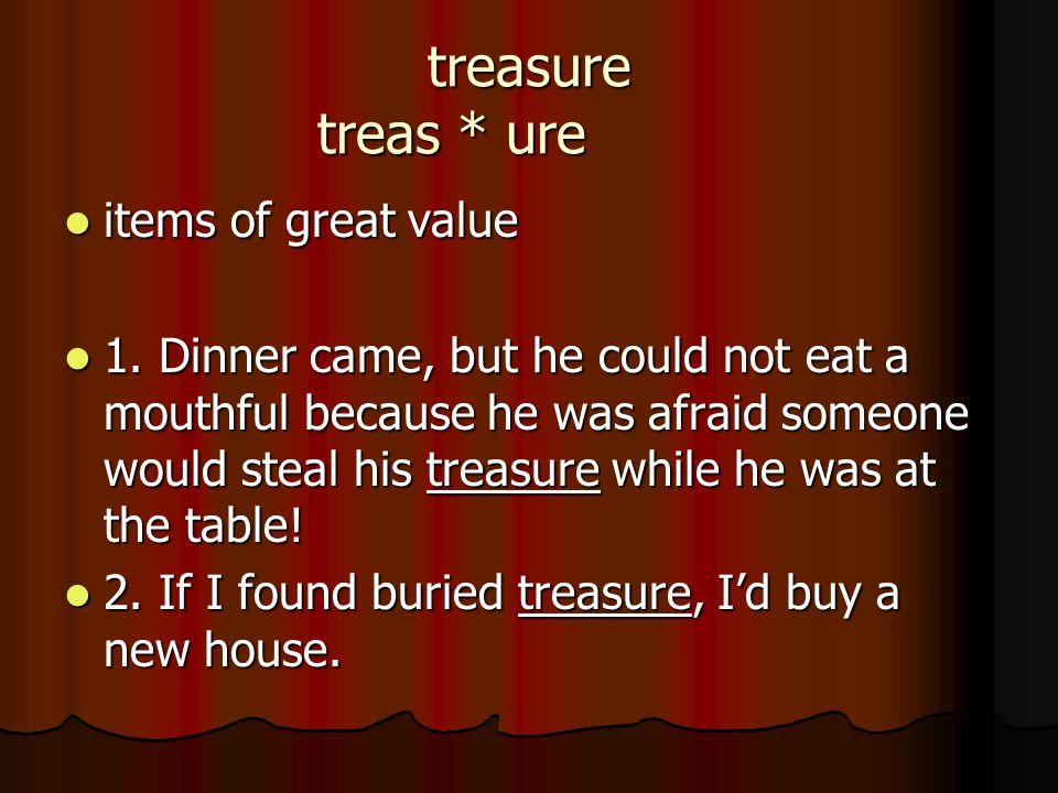 treasure treas * ure items of great value